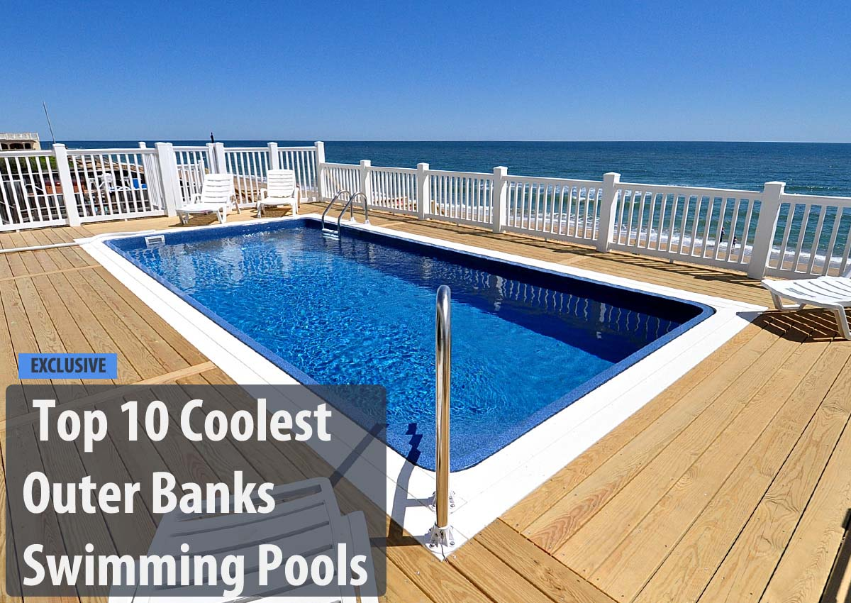 Swimming Pool Bank : Top coolest outer banks swimming pools twiddy